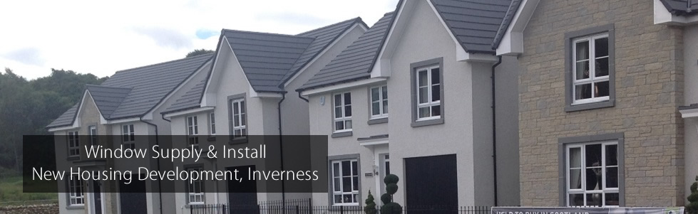 Window Supply and Install New Housing Development Inverness